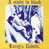 Larry's Rebels – A Study In Black 1967 (New Zealand, Beat/Garage/Pop Rock)