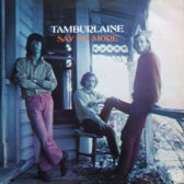 Tamburlaine - Say No More 1972 (New Zealand, Psychedelic/Folk Rock)