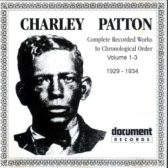 Charley Patton ‎– Complete Recorded Works In Chronological Order 1990 (USA, Delta Blues)