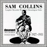 Sam Collins - Complete Recorded Works In Chronological Order 1991 (USA, Country Blues)