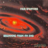 Fair Weather - Beginning From An End 1970 (UK, Progressive/Pop Rock)