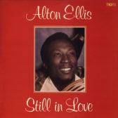 Alton Ellis – Still In Love 1977 (Jamaica, Rocksteady/Reggae)