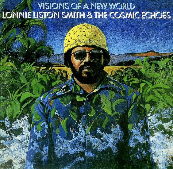Lonnie Liston Smith & The Cosmic Echoes - Visions Of A New World 1975 (USA, Jazz/Funk)