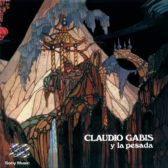 Claudio Gabis Y La Pesada - Claudio Gabis Y La Pesada 1973 (Argentina, Psychedelic/Blues Rock)