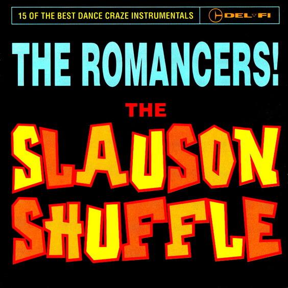 The Romancers – The Slauson Shuffle 1995 (USA, Surf/Rock & Roll/Rhythm & Blues)