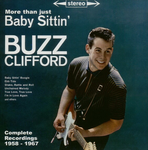 Buzz Clifford - More Than Just Baby Sittin' (Complete Recordings 1958-1967) 1995 (USA, Rock & Roll/Doo-Wop)