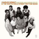 Charles Wright And The Watts 103rd Street Rhythm Band - Puckey Puckey: Jams & Outtakes 1970-1971 [2008] (USA, Funk/Soul)
