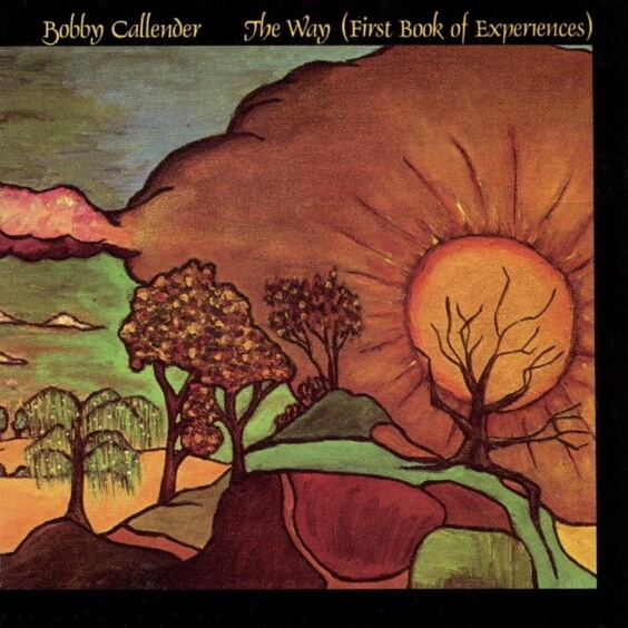 Bobby Callender – The Way (First Book Of Experiences) 1971 (USA, Psychedelic/Folk/Raga Rock)