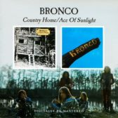 Bronco - Country Home / Ace Of Sunlight 2006 (UK, Folk/Country/Blues Rock)