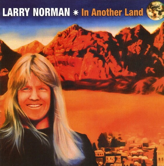 Larry Norman ‎– In Another Land 1976 (USA, Christian Rock)