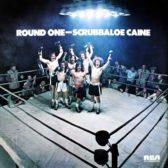 Scrubbaloe Caine – Round One 1973 (Canada, Hard/Blues/West Coast Rock)